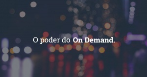 A Era do On Demand